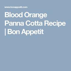 Blood Orange Panna Cotta Recipe | Bon Appetit