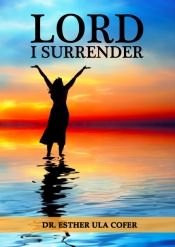 Lord I Surrender by Dr. Esther Ula Cofer - Temporarily FREE! @OnlineBookClub