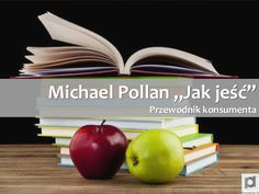 """Prezentacją książki Michaela Pollana """"Jak jeść. Przewodnik konsumenta"""""""