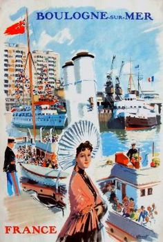Boulogne sur Mer -département : Pas-de-Calais - France. Vintage Travel Posters, Vintage Postcards, Old Advertisements, Ads, Tourism Poster, Advertising Poster, Travel And Tourism, Illustrations And Posters, France Travel