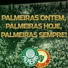 Palmeiras ontém,  Palmeiras hoje, Palmeiras sempre!