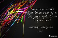 """Tomorrow, is the first blank page of a 365 page book. Write a good one."" ― Brad Paisley Happy New Year!! 247NurseTutors.com"