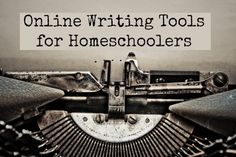 Online Writing Tools for Homeschoolers