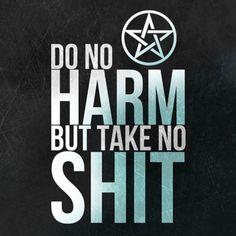 Do No Harm But Take No Shit!