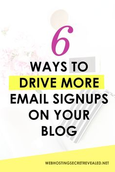 How To Drive More Email Signups on Your Blog. Click the PIN to learn how to generate more subscribers in 6 effective ways!