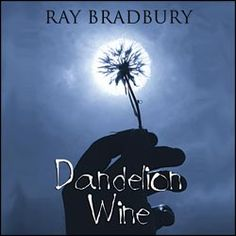 I'm writing an essay about the book Dandelion Wine by Ray Bradbury and I'm stuck. Help?