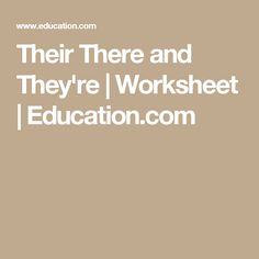 Their There and They're | Worksheet | Education.com