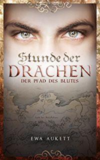 """Bücherblog-Freyheit: Ewa Aukett - """"Stunde der Drachen, Der Pfad des Blu..."""