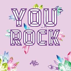 You Rock!   gem quote