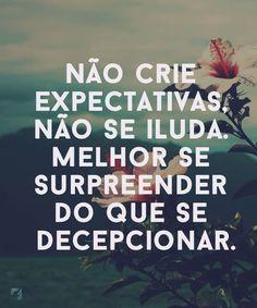 Não crie expectativas...