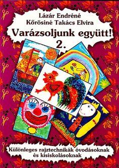 Varázsoljunk együtt - Mónika Kampf - Picasa Webalbumok Diy And Crafts, Crafts For Kids, Arts And Crafts, Web Gallery, Pre School, Techno, Art For Kids, Kindergarten, Activities