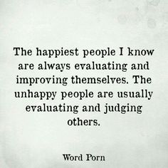 Surround yourself with happy, positive people.something to think about.Happy or Unhappy? The Words, Cool Words, Positive Quotes, Motivational Quotes, Inspirational Quotes, Great Quotes, Quotes To Live By, Work Quotes, Word Porn
