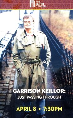 GARRISON KEILLOR: JUST PASSING THROUGH IN 2017 @ SMITH CENTER