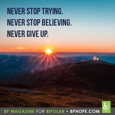 """Never stop trying. Never stop believing. Never give up."" #motivation #mentalhealth"
