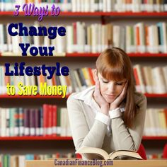 If you want to improve your quality of life and save money at the same time, here are 3 ways to change your lifestyle that you can start today. http://canadianfinanceblog.com/change-your-lifestyle-save-money/