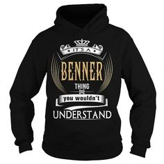 Awesome Tee  BENNER  Its a BENNER Thing You Wouldnt Understand  T Shirt Hoodie Hoodies YearName Birthday T shirts
