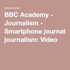 BBC Academy - Journalism - Smartphone journalism: Video