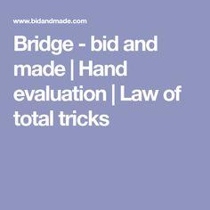 Bridge - bid and made | Hand evaluation | Law of total tricks