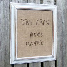 Framed Dry Erase Board Message...hmm maybe with a light blue fabric for an erasable kitchen calendar?  Burlap Distressed White Wood #EasyPin