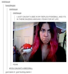Pokemon Funny #You caught a Beedrill