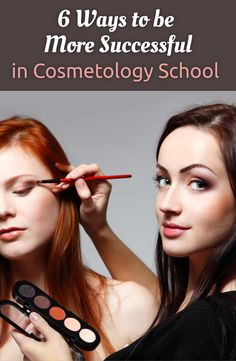 6 Ways To Be More Successful In Cosmetology School