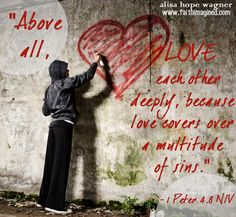 Love covers sin.