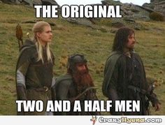 The original Two and a Half Men. Hilarious photo of Legolas, Gimley and Aragorn from LOTR.