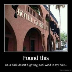 It really does exist!  Hotel California.