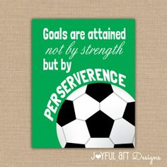 Motivating Soccer Quote PRINTABLE Signs. by JoyfulArtDesigns, $6.00