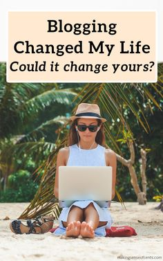 Blogging Changed My Life - Could It Change Yours? Make Money Online, How To Make Money, Creating A Blog, Change My Life, Make Sense, Money Saving Tips, Extra Money, How To Start A Blog, You Changed