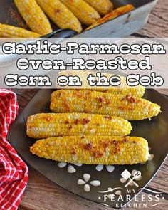 "Garlic-Parmesan Oven-Roasted Corn on the Cob from My Fearless Kitchen. This Garlic-Parmesan Oven-Roasted Corn on the Cob is easy to make, and tasty to eat! It's a fun change from ""plain"" sweet corn, and a breeze to roast in your oven. Oven Baked Corn, Oven Roasted Corn, Roasting Garlic In Oven, Corn Recipes, Vegetable Recipes, Easy Recipes, Recipies, Side Recipes, Bread Recipes"