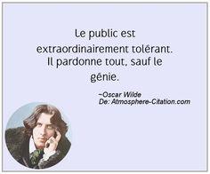 Le public est extraordinairement tolérant. Il pardonne tout, sauf le génie.  Trouvez encore plus de citations et de dictons sur: http://www.atmosphere-citation.com/populaires/le-public-est-extraordinairement-tolerant-il-pardonne-tout-sauf-le-genie.html?