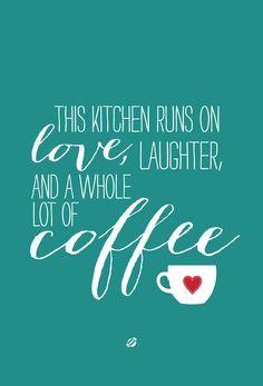 This kitchen runs on love.....and coffee.  Fun free kitchen printable!