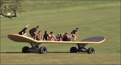 The worlds largest skateboard. I want to ride
