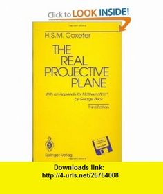 The Real Projective Plane (9780387978895) H.S.M. Coxeter, G. Beck , ISBN-10: 0387978895  , ISBN-13: 978-0387978895 ,  , tutorials , pdf , ebook , torrent , downloads , rapidshare , filesonic , hotfile , megaupload , fileserve