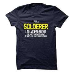 I am a Solderer T-Shirts, Hoodies. BUY IT NOW ==► https://www.sunfrog.com/LifeStyle/I-am-a-Solderer-18353021-Guys.html?id=41382