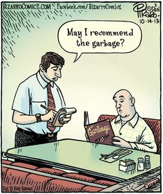 "Bizarro Comic (by Dan Piraro) - Ordering ""Garbage"""