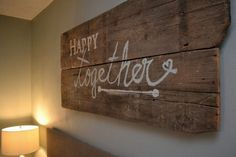 "New bedroom barnwood sign happy together...I would add ""so "" at the beginning"
