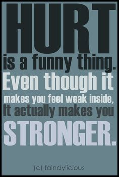 What doesn't kill you makes you stronger(;