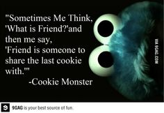 Cookie monster quote on friends