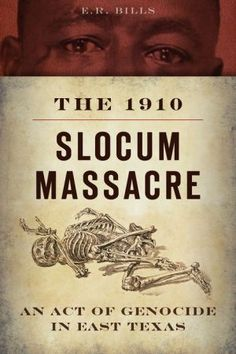 The 1910 Slocum Massacre: An Act of Genocide in East Texas. On July 29, 1910, citizens in the small, predominantly African American town of Slocum Texas were massacred. This was one of many successful, self sufficient African American communities subjected to an attack designed to maintain economic white supremacy. In each town, the incident that sparked the attack was relatively insignificant and often fabricated.