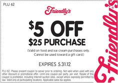 $5 off purchase at Friendly's! coupon. May be it expired!! http://www.pinterest.com/Friendlyscoupon/friendlys-coupons/