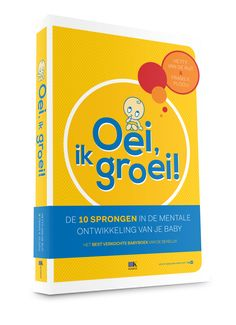 DUTCH - Oei, ik groei! Deze wereldwijde bestseller! Al 2 miljoen exemplaren verkocht! Alles over de mentale ontwikkeling van jouw baby! www.oeiikgroei.nl