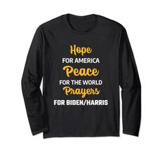 Hope for America Peace for World Prayers for Biden & Harris Long Sleeve T-Shirt MUGAMBO