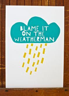 YOKE — Blame It On The Weatherman screen print