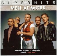 men at work...down under & who can it be now...*****