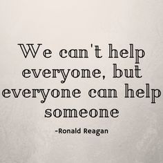 Everyone can help someone, and every little bit helps!