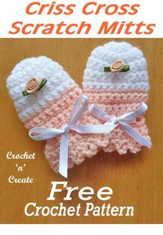 Baby Scratch Mitts Free Crochet Pattern - Crochet 'n' Create Sweet little scratch mitts from the crochet crisscross collection on Kleidung Crochet Baby Mittens, Crochet Mitts, Crochet Baby Blanket Beginner, Newborn Crochet Patterns, Crochet Baby Clothes, Baby Patterns, Baby Knitting, Free Crochet, Knit Crochet