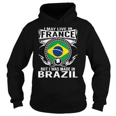I Love Live in France - But Made in Brazil T shirts