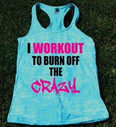 I Workout To Burn off The Crazy Funny by TheWorkoutPrincess